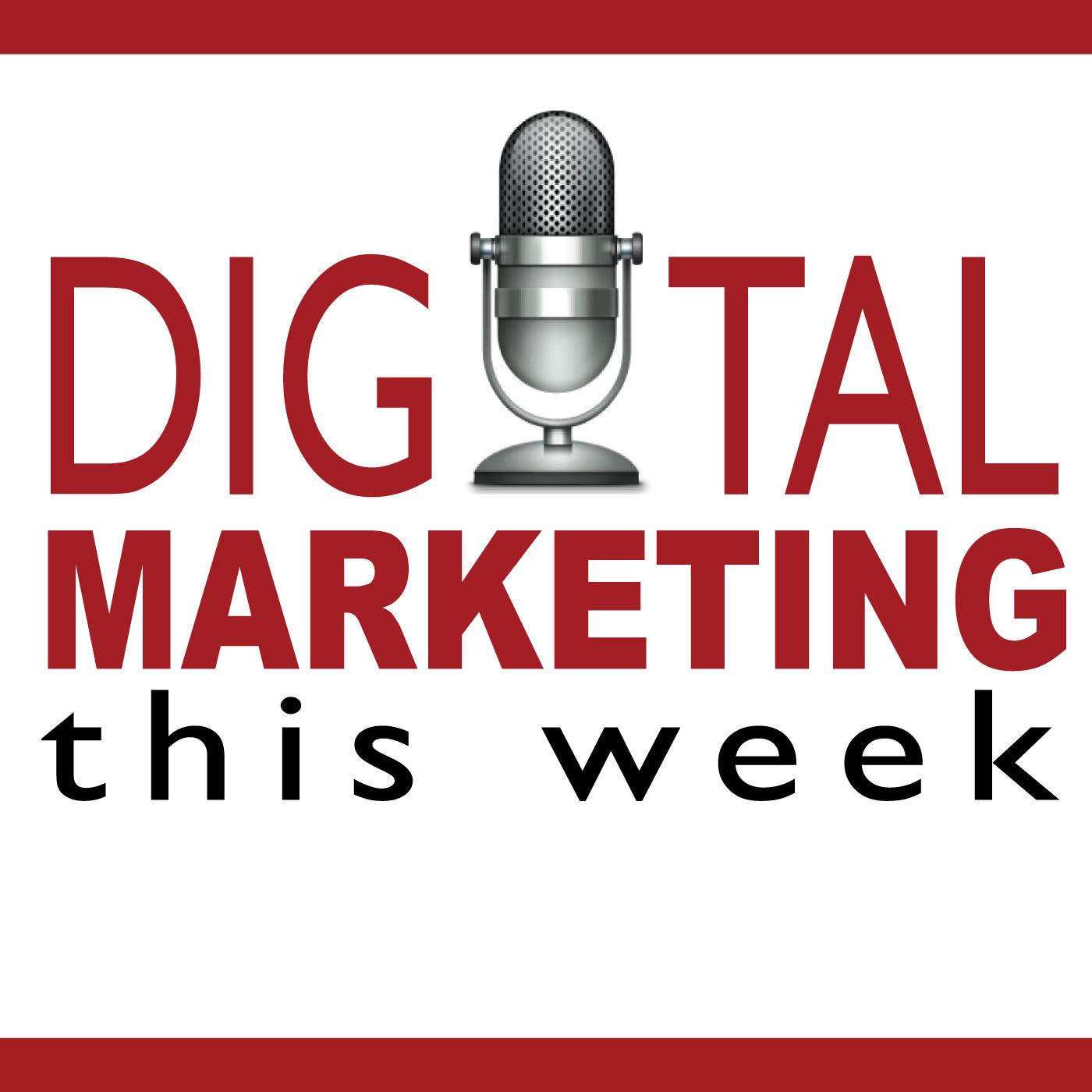 Digital Marketing This Week - Analytics, Conversions, and Internet Marketing (DMTW)